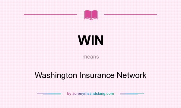 What does WIN mean? It stands for Washington Insurance Network