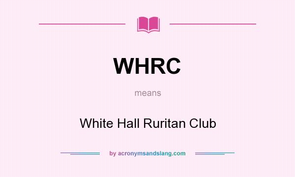 What does WHRC mean? It stands for White Hall Ruritan Club