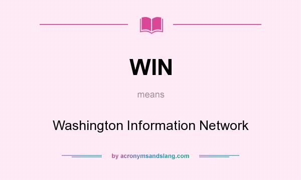 What does WIN mean? It stands for Washington Information Network