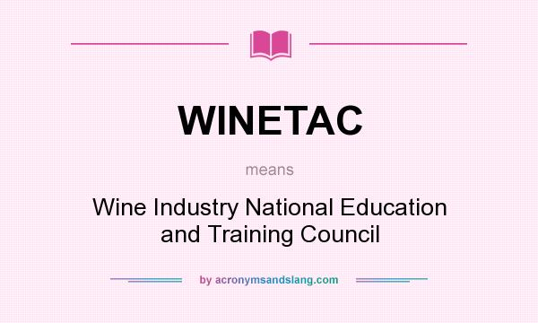 What does WINETAC mean? It stands for Wine Industry National Education and Training Council