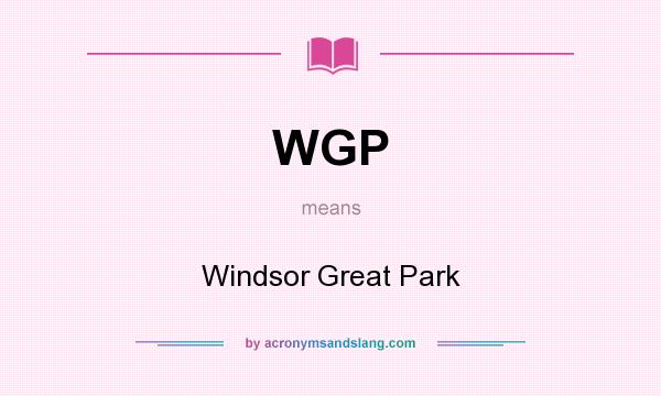 What does WGP mean? It stands for Windsor Great Park