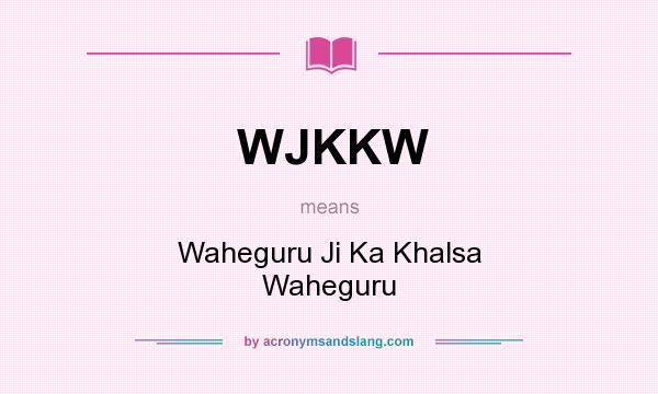 What does WJKKW mean? - Definition of WJKKW - WJKKW stands ...
