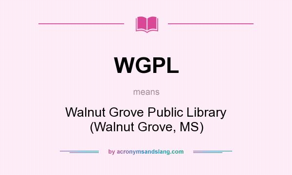 What does WGPL mean? It stands for Walnut Grove Public Library (Walnut Grove, MS)