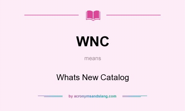 What does WNC mean? It stands for Whats New Catalog