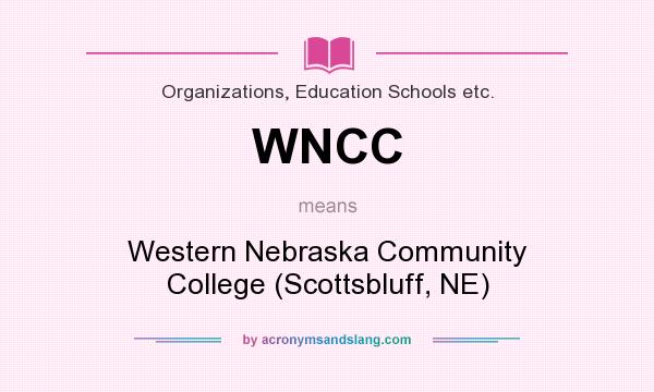 What does WNCC mean? It stands for Western Nebraska Community College (Scottsbluff, NE)