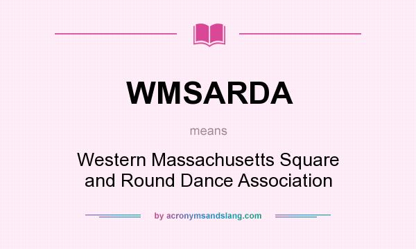 What does WMSARDA mean? It stands for Western Massachusetts Square and Round Dance Association