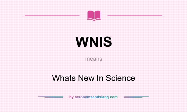 What does WNIS mean? It stands for Whats New In Science