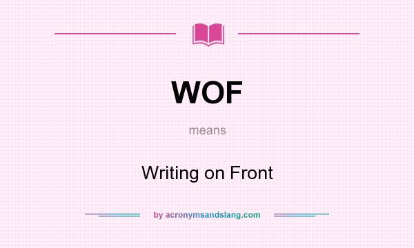 What does WOF mean? It stands for Writing on Front