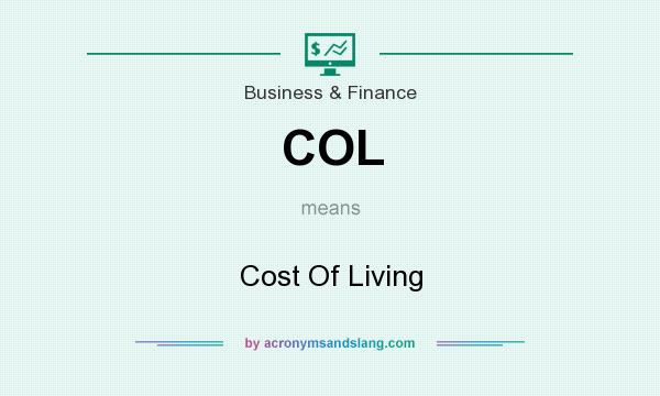 What does COL mean? It stands for Cost Of Living