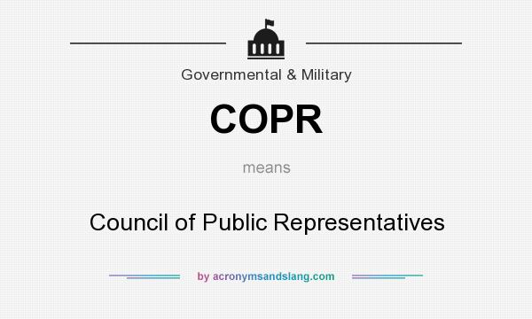 What does COPR mean? It stands for Council of Public Representatives