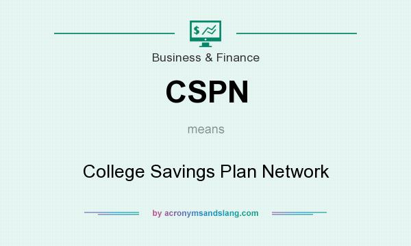What does CSPN mean? It stands for College Savings Plan Network