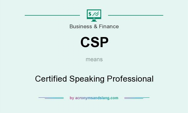 What does CSP mean? It stands for Certified Speaking Professional