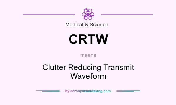 What does CRTW mean? It stands for Clutter Reducing Transmit Waveform