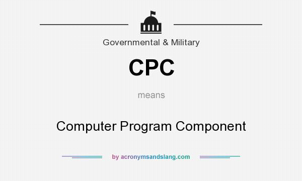 What does CPC mean? It stands for Computer Program Component