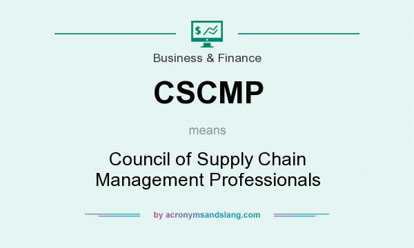 What does CSCMP mean? It stands for Council of Supply Chain Management Professionals