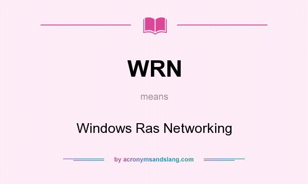 What does WRN mean? It stands for Windows Ras Networking