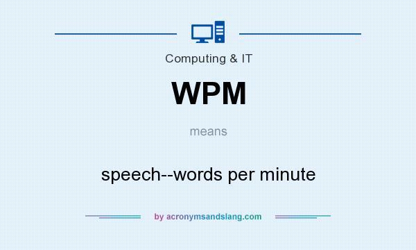 WPM - speech--words per minute in Common / Miscellaneous / Community