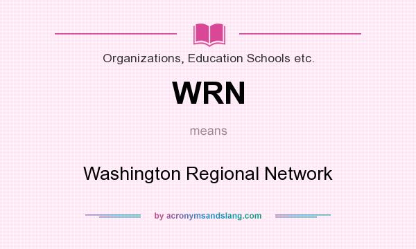 What does WRN mean? It stands for Washington Regional Network
