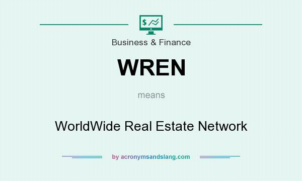 What does WREN mean? It stands for WorldWide Real Estate Network