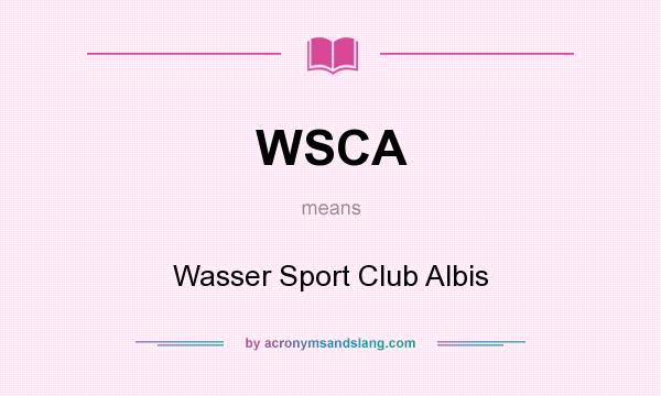 What does WSCA mean? It stands for Wasser Sport Club Albis