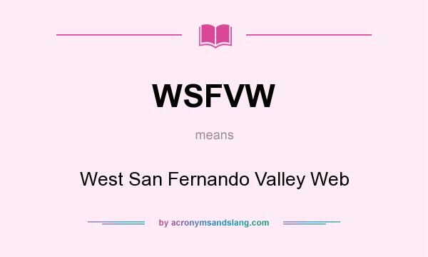 What does WSFVW mean? It stands for West San Fernando Valley Web