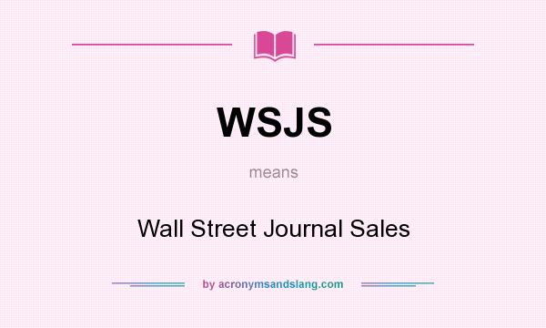What does WSJS mean? It stands for Wall Street Journal Sales