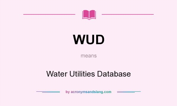 What does WUD mean? It stands for Water Utilities Database
