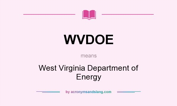 What does WVDOE mean? It stands for West Virginia Department of Energy