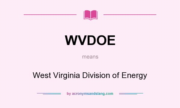 What does WVDOE mean? It stands for West Virginia Division of Energy