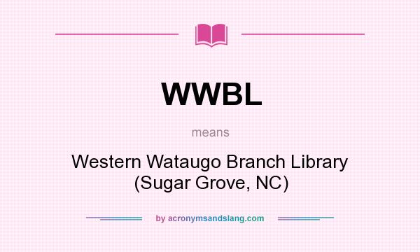 What does WWBL mean? It stands for Western Wataugo Branch Library (Sugar Grove, NC)