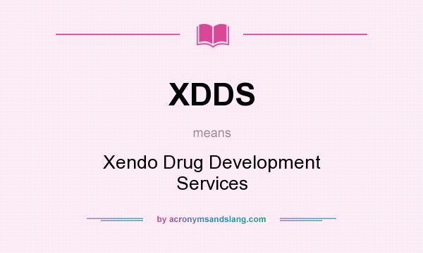 What does XDDS mean? It stands for Xendo Drug Development Services