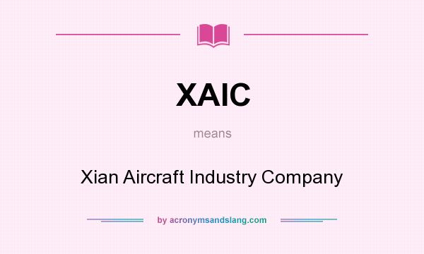 What does XAIC mean? It stands for Xian Aircraft Industry Company