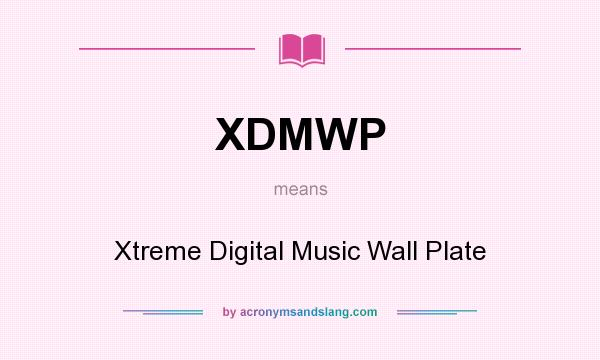 What does XDMWP mean? It stands for Xtreme Digital Music Wall Plate