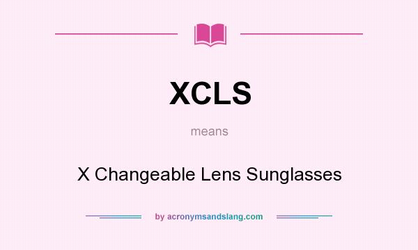 What does XCLS mean? It stands for X Changeable Lens Sunglasses