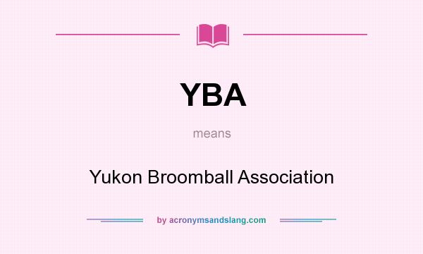 What does YBA mean? It stands for Yukon Broomball Association