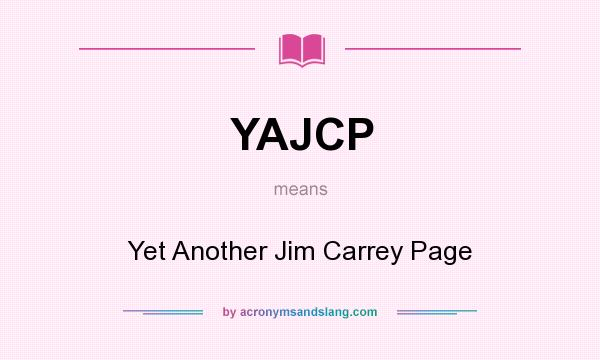 What does YAJCP mean? It stands for Yet Another Jim Carrey Page