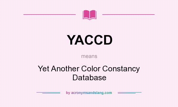 What does YACCD mean? It stands for Yet Another Color Constancy Database