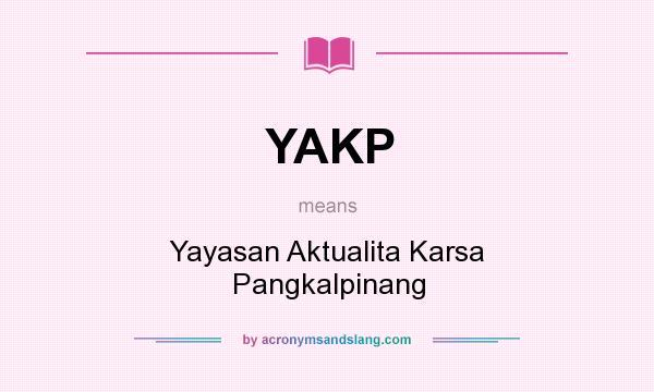 What does YAKP mean? It stands for Yayasan Aktualita Karsa Pangkalpinang