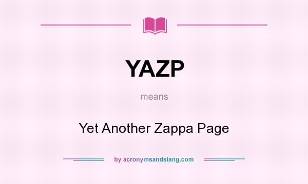 What does YAZP mean? It stands for Yet Another Zappa Page