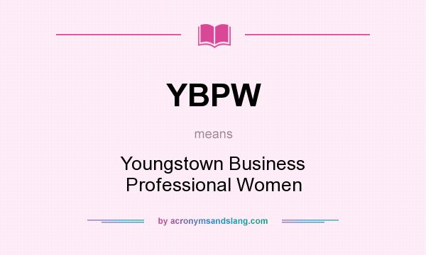 What does YBPW mean? It stands for Youngstown Business Professional Women