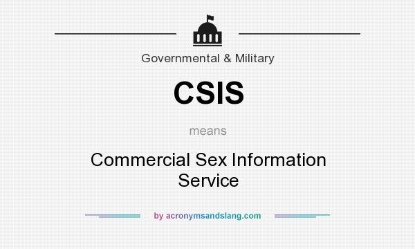 What does CSIS mean? It stands for Commercial Sex Information Service