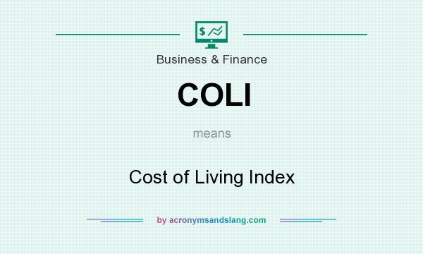 What does COLI mean? It stands for Cost of Living Index