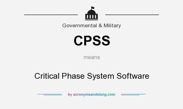What does CPSS mean? It stands for Critical Phase System Software