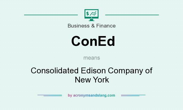 What does ConEd mean? It stands for Consolidated Edison Company of New York