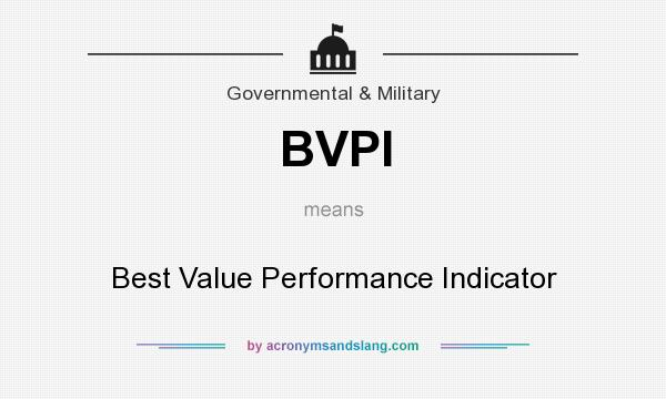What does BVPI mean? It stands for Best Value Performance Indicator