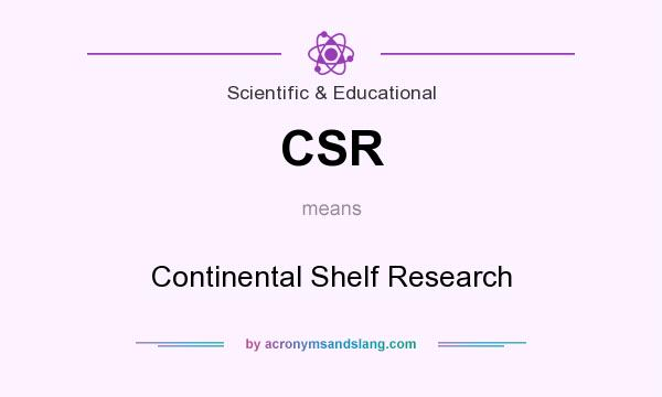 What does CSR mean? It stands for Continental Shelf Research