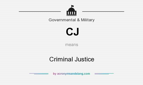 What does CJ mean? It stands for Criminal Justice