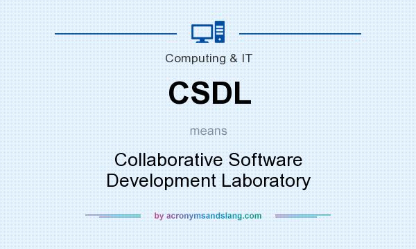 What does CSDL mean? It stands for Collaborative Software Development Laboratory