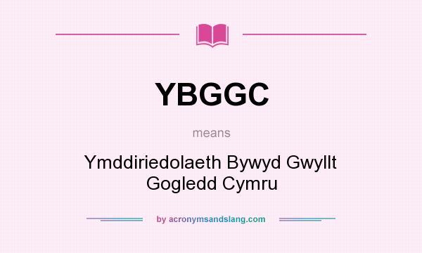 What does YBGGC mean? It stands for Ymddiriedolaeth Bywyd Gwyllt Gogledd Cymru