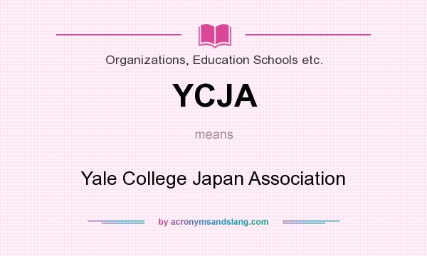 What does YCJA mean? It stands for Yale College Japan Association